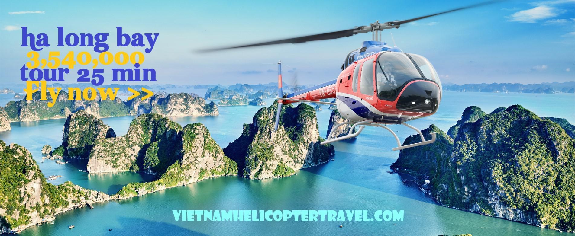 Tour du lịch Trực thăng ngắm Vịnh Hạ Long 25 phút khuyến mại